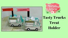 Tasty Trucks Treat Holder. Stampin'Up FREE choice during Sale-a bration!  http://www.stampingwithamore.com