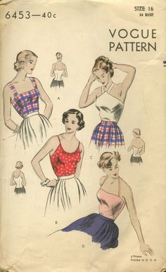 """Vogue 6453; c. 1948; Toppers """"Easy-To-Make"""". Pattern includes four sleeveless styles. A: Fitted style with square cut camisole-type top. B: Gathered at the deep round neck-line in front; dart-fitted front and back. C: High pointed cutaway front below halter neck-band. Fitted, buttoned back. D: Camisole-type front, halter neckband, fitted buttoned back. Featured in Vogue Pattern Book, August-September 1948"""