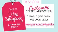 #CustomerAppreciationWeek at my #Avon estore!!  5 days, 5 #deals. Today is #FREE shipping on any $20 order.   Use #code: DEAL1 #beauty #makeup #avonlady #couponcode #beautyforapurpose