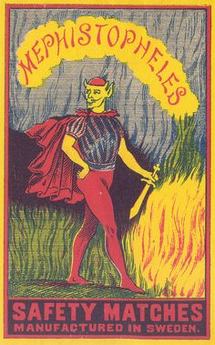 Of course you gotta have a box of matches named after a demon. Great graphic. A little dainty and mincing for the devil though.