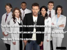 30 Sarcastic And Hilarious Dr House Quotes - Part 11
