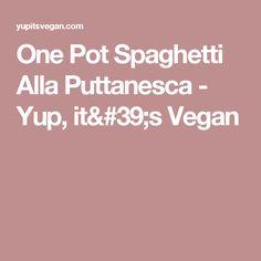 One Pot Spaghetti Alla Puttanesca - Yup, it's Vegan
