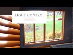 Don't underestimate the importance of light control when choosing your window treatements.
