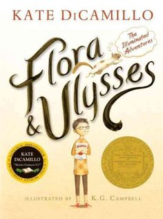 Flora & Ulysses : the illuminated adventures / Kate DiCamillo ; illustrated by K.G. Campbell.