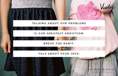 """Talking about our problems is our greatest addiction. Break the habit. Talk about your joys."" -Rita Schiano (photo: Meaghan Curry) #dailydose"