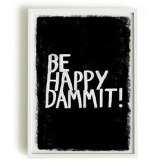 A4 Typography Poster, quote print, apartment decor, happy art - Be Happy Dammit