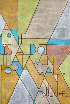A line is a dot that went for a walk- Paul Klee