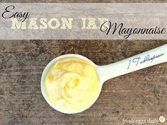Easy Mason Jar Mayonnaise Using an Immersion Blender | Fresh Eggs Daily®