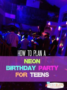 Neon Party for Teens @Valerie Michalek - wouldn't this be a cute graduation party idea?