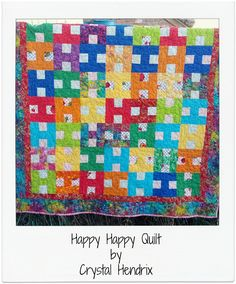 "Happy Happy Quilt-y Crystal Hendrix another fun, quick, and simple happy quilt! This quilt will bring a smile to your face with it's fun and bright colors! You can be as creative as you like and name this quilt with any line of fabric that uses an ""H""…This quilt is made up by a simple ""H"" style block. You will need to make a total of 56 blocks. This pattern produces a quilt approximately 54"" x 60""."