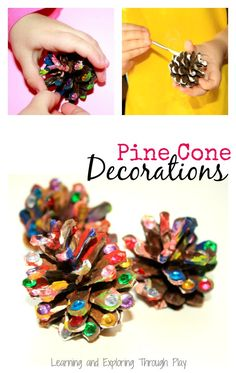 Learning and Exploring Through Play: Pine Cone Decoration Craft
