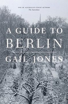 A Guide to Berlin by Gail Jones http://www.amazon.com/dp/B00UJ2UDBU/ref=cm_sw_r_pi_dp_Pbf.wb007BMWM
