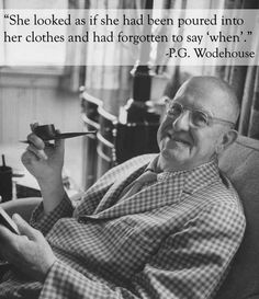 A scathing takedown from P.G. Wodehouse: | The 25 Smartest Comebacks Of All Time