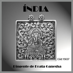 Pingente de Prata Ganesha:   http://www.soprata.com.br/pingente-de-prata-ganesha---15637-5970.aspx/p