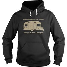 What Happens In The Camper T-Shirts, Hoodies. BUY IT NOW ==► https://www.sunfrog.com/Outdoor/What-Happens-In-The-Camper-Black-Hoodie.html?41382