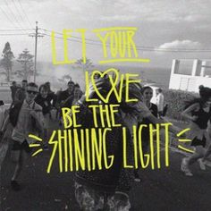 Let your love be the shining light - Hillsong Young and Free