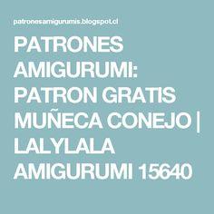 PATRONES AMIGURUMI:  PATRON GRATIS MUÑECA CONEJO | LALYLALA AMIGURUMI 15640