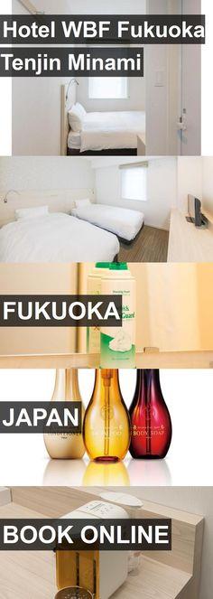 Hotel WBF Fukuoka Tenjin Minami in Fukuoka, Japan. For more information, photos, reviews and best prices please follow the link. #Japan #Fukuoka #travel #vacation #hotel