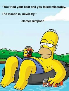 Advice from Homer Simpson:)