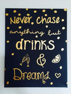 Never Chase Anything But Drinks & Dreams Canvas by TexasGuac