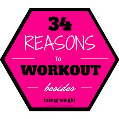 CLICK Here to read about the reasons to workout--- besides losing weight. http://jperryfitness.com/2014/06/a-zillion-reasons-to-workout-besides-weight-loss/