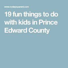 Just over two hours away from Toronto, this once-sleepy foodie and wine-lovers region has morphed into summer hipster family central. Prince Edward, Things To Do, Kids, Things To Make, Young Children, Boys, Children, Boy Babies, Child