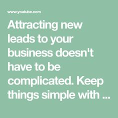Attracting new leads to your business doesn't have to be complicated. Keep things simple with these 7 easy to implement lead generation ideas. You only need ...
