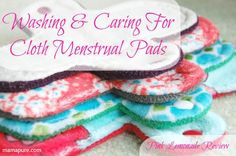 Washing & Caring For Cloth Menstrual Pads {+Pink Lemonade Shop Review & Giveaway}