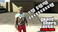 GTA 5 Cazzeggio Online ita-  Uno gnomo devastatore #13
