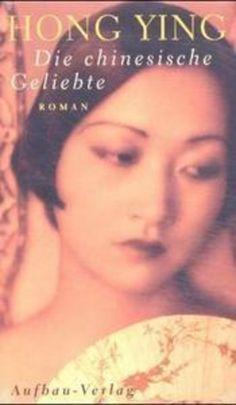 Die chinesische Geliebte : Roman von Ying Hong | LibraryThing