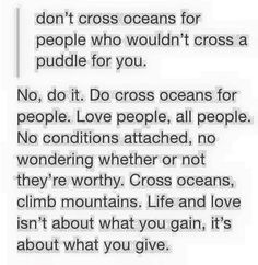Life and love isn't about what you gain, it's about what you give