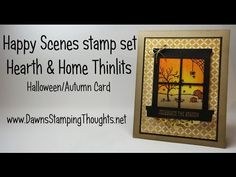 Stampin'Up! Happy Scenes with Hearth & Home Thinlits Halloween Autumn Card with Dawn - YouTube