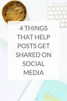4 Things That Help Posts Get Shared On Social Media via