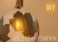 DIY gold leaf pumpkin. #fall