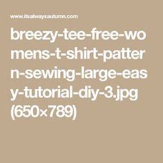 breezy-tee-free-womens-t-shirt-pattern-sewing-large-easy-tutorial-diy-3.jpg (650×789)