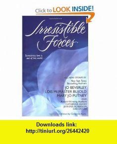 Irresistible Forces (9780451211118) Jo Beverley, Lois McMaster Bujold, Mary Jo Putney, Jennifer Roberson, Deb Stover, Catherine Asaro , ISBN-10: 0451211111  , ISBN-13: 978-0451211118 ,  , tutorials , pdf , ebook , torrent , downloads , rapidshare , filesonic , hotfile , megaupload , fileserve