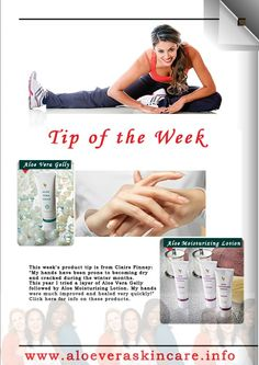 """This week's product tip is from Claire Finney: """"My hands have been prone to becoming dry and cracked during the winter months. This year I tried a layer of Forever Aloe Vera Gelly followed by Forever Aloe Moisturizing Lotion. My hands were much improved and healed very quickly!"""""""
