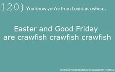 You know you're from Louisiana...