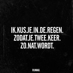 Image discovered by RUMAG. Find images and videos about quote, dutch and nat on We Heart It - the app to get lost in what you love. Sex Quotes, True Quotes, Funny Quotes, Dutch Words, Qoutes About Love, Love Notes, Tutorial, Quotations, Texts