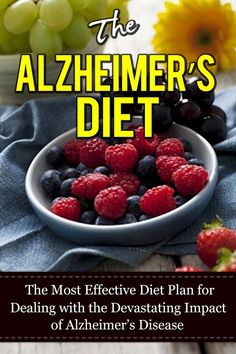 The Alzheimer's Diet: The Most Effective Diet Plan for Dealing with the Devastating Impact of Alzheimer's Disease