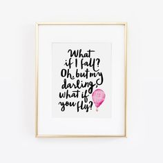 What if I fall? Oh, but my darling, what if you fly? - Quote by Erin Hanson A black and white digital print featuring a quote by Erin Hanson