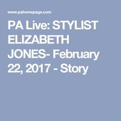 PA Live: STYLIST ELIZABETH JONES- February 22, 2017 - Story
