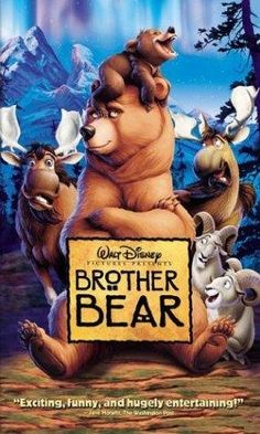 *BROTHER BEAR, 2003:  When a young Inuit hunter needlessly kills a bear, he is magically changed into a bear himself as punishment with a talkative cub being his only guide to changing back.   Stars: Joaquin Phoenix, Jermy Suarez, Rick Morants