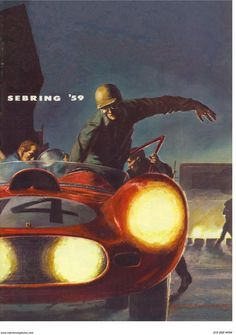 1959 Sebring Race – Promotional Advertising Poster – Sport is lifre F1 Posters, Cool Posters, Retro Poster, Vintage Posters, Grand Prix, Kunst Poster, Vintage Race Car, Automotive Art, Art Graphique