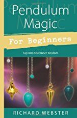 Pendulum Magic for Beginners by Richard Webster. Learn to use pendulum magic for self improvement and psychic development through the simple to read book: Pendulum Magic for Beginners.