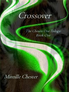Crossover (The Chosen One Trilogy: book one) The Chosen One, Paranormal Romance, Crossover, My Books, Audio Crossover