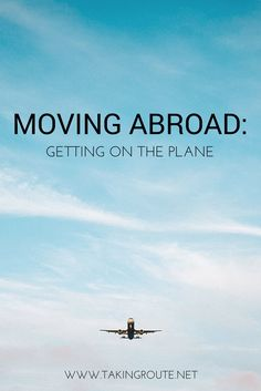 Traveling with kids...Moving Abroad: Getting on the Plane | TakingRoute.net