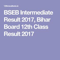 BSEB Intermediate Result 2017, Bihar Board 12th Class Result 2017
