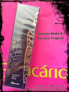 Beauty Secrets*: Sorteio Perfume Make B. Barroco Tropical * O Boticário