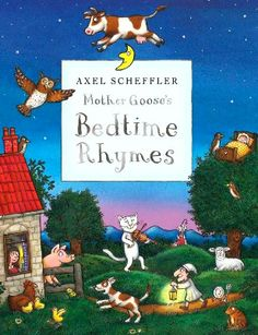 Mother Goose Nursery Rhymes - Axel Scheffler, Macmillan Books, Part of a set of 3 Hardbacks. With original short stories linking the rhymes, and beautiful illustrations by the award-winning Axel Scheffler, this is a glorious set of books for families to share. Includes Mother Goose's Bedtime Rhymes, Mother Goose's Playtime Rhymes and Mother Goose's Action Rhymes. Get it here - http://www.littlereadersnook.com/just-books.html
